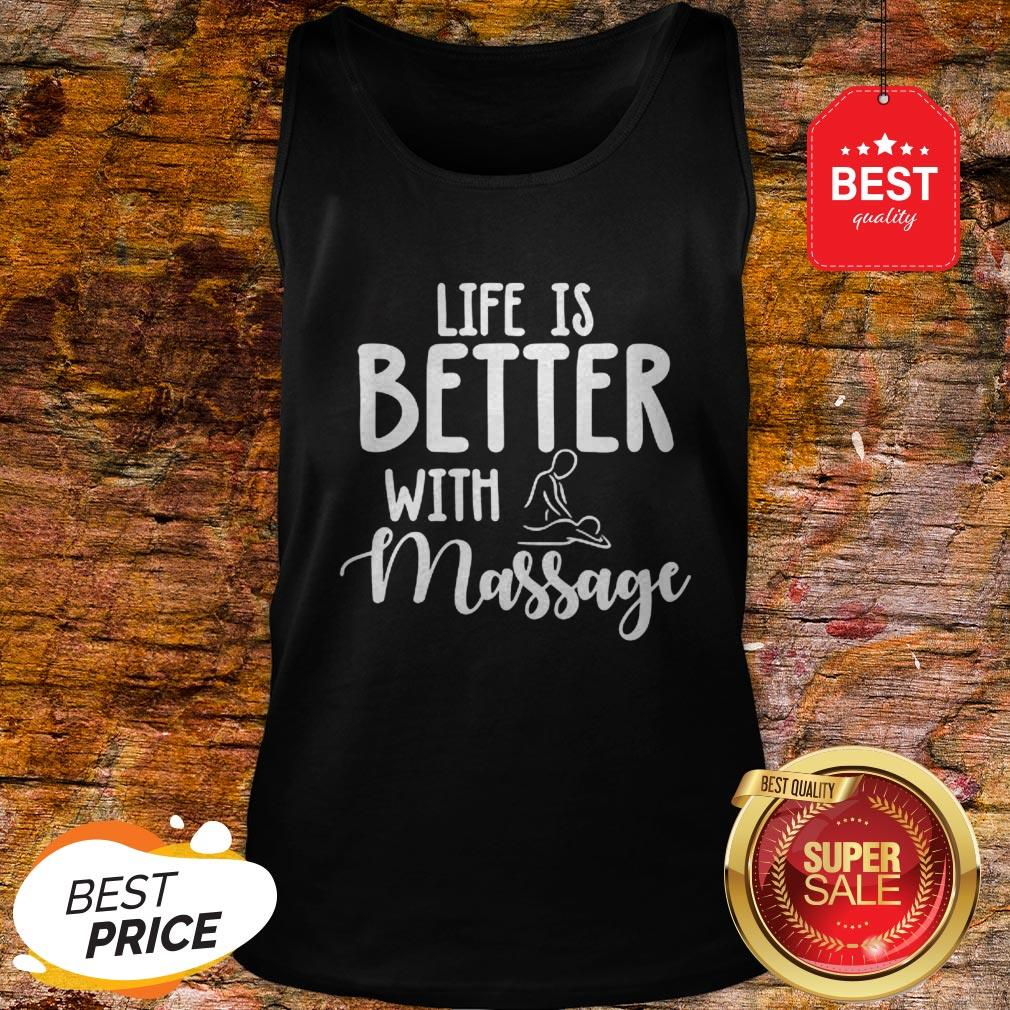 Official Life Is Better With Massage Tank Top