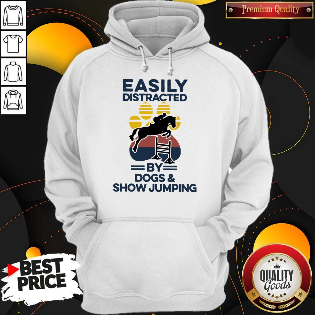 Easily Distracted By Dogs And Show Jumping Vintage Hoodie