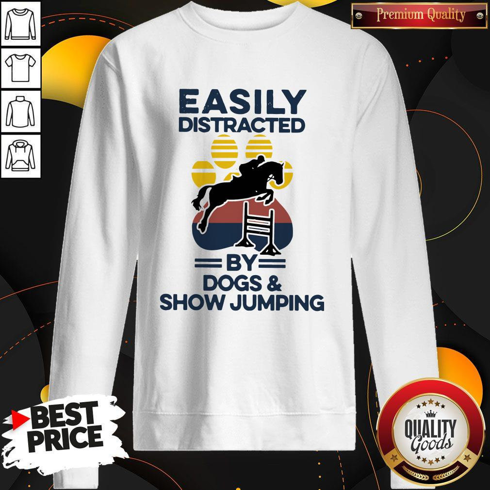 Easily Distracted By Dogs And Show Jumping Vintage Sweatshirt
