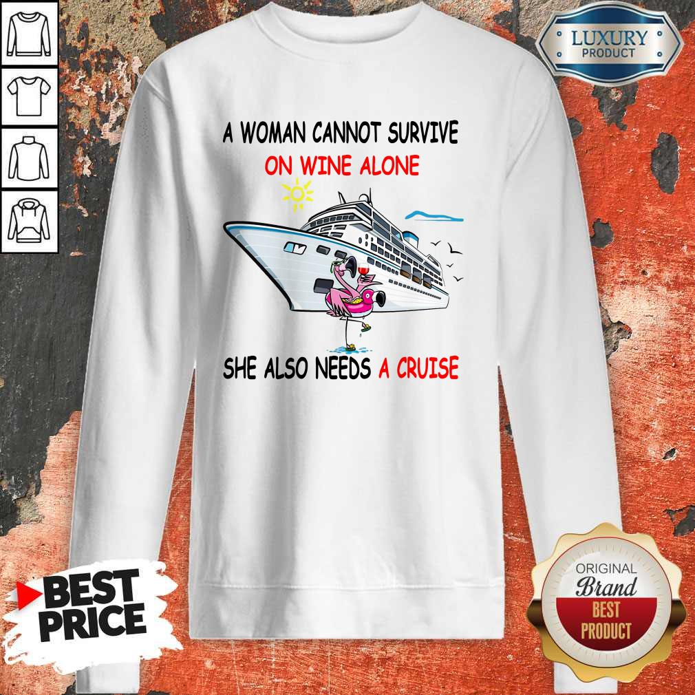 Flamingo A Woman Cannot Survive On Wine Alone She Also Needs A Cruise Sweatshirt
