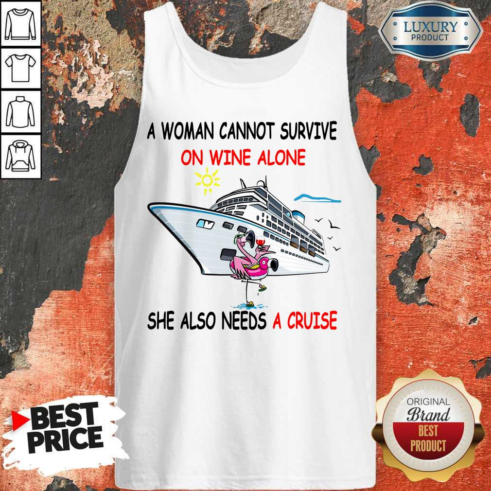 Flamingo A Woman Cannot Survive On Wine Alone She Also Needs A Cruise Tank Top