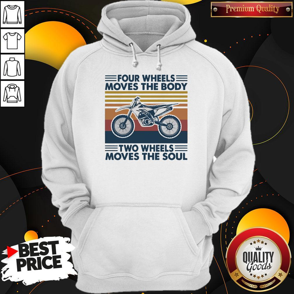 Four Wheels Moves The Body Two Wheels Moves The Soul Hoodie
