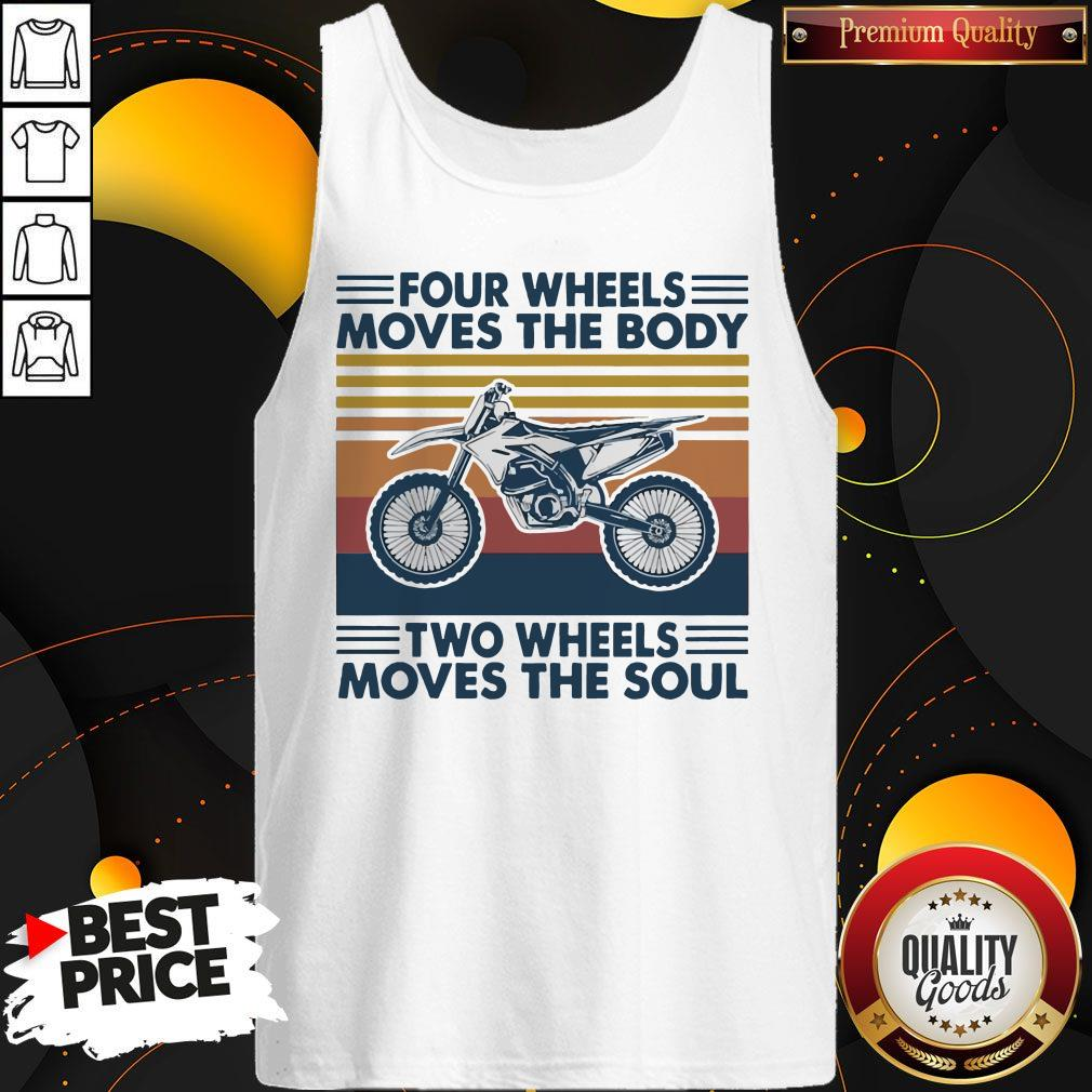 Four Wheels Moves The Body Two Wheels Moves The Soul Tank Top