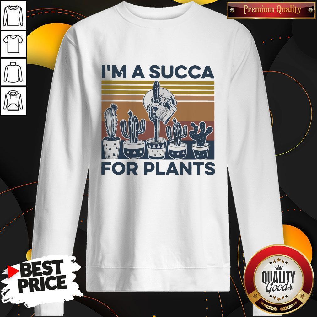 I'm A Succa For Plants Vintage Sweatshirt