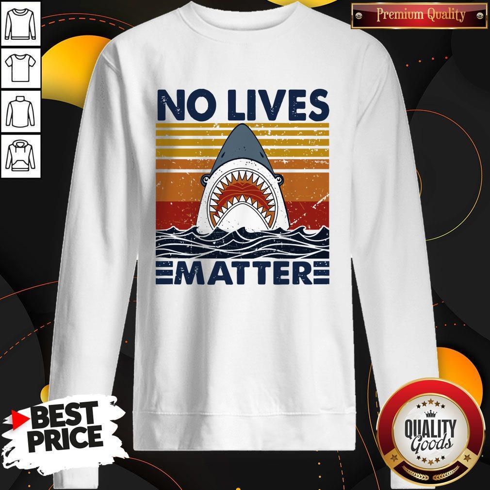 Official Shark No Lives Matter Vintage Sweatshirt