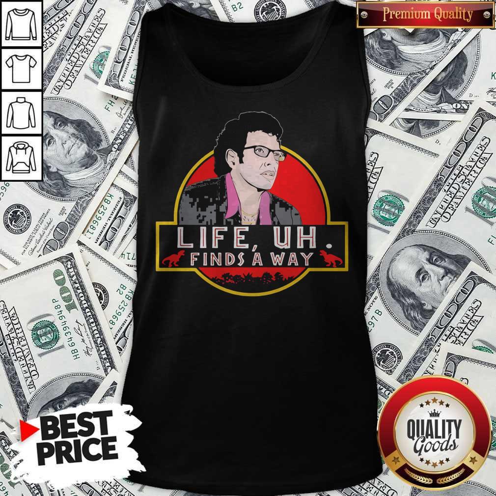 Original Jeff Goldblum Life Uh Finds A Way Tank Top