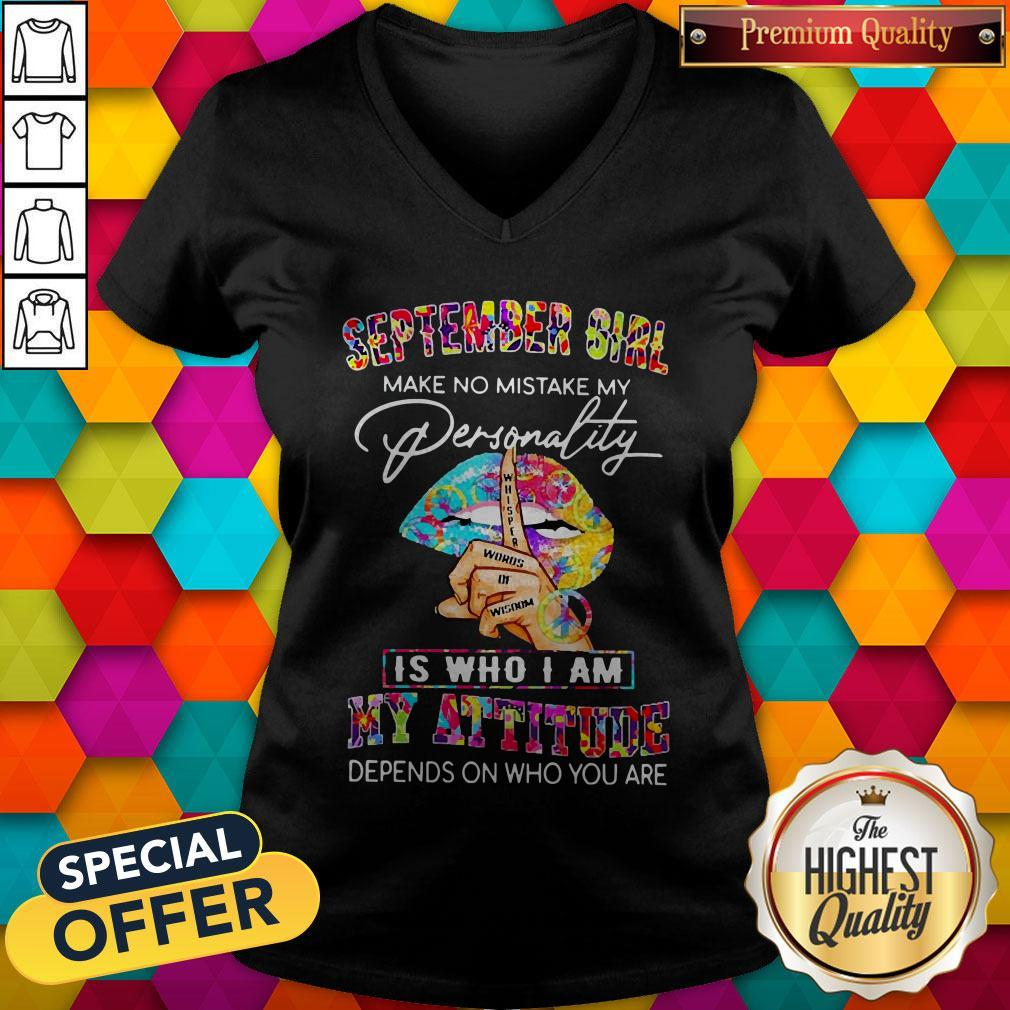 Peace Lips September Girl Make No Mistake My Personality Is Who I Am V-neck
