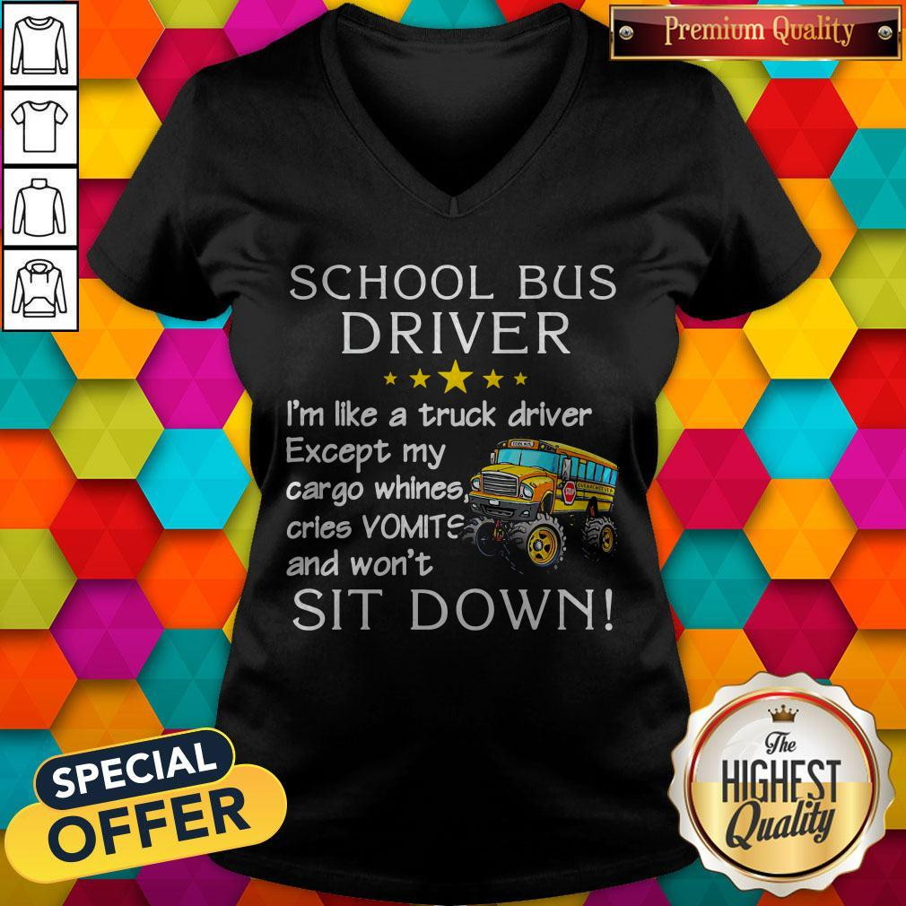 School Bus Driver I'm Like A Truck Driver V-neck