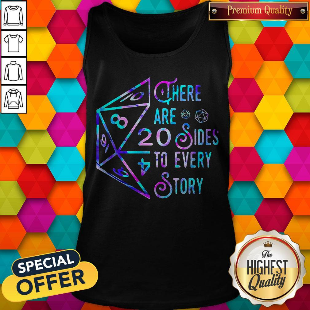 There Are 20 Sides To Every Story Tank Top