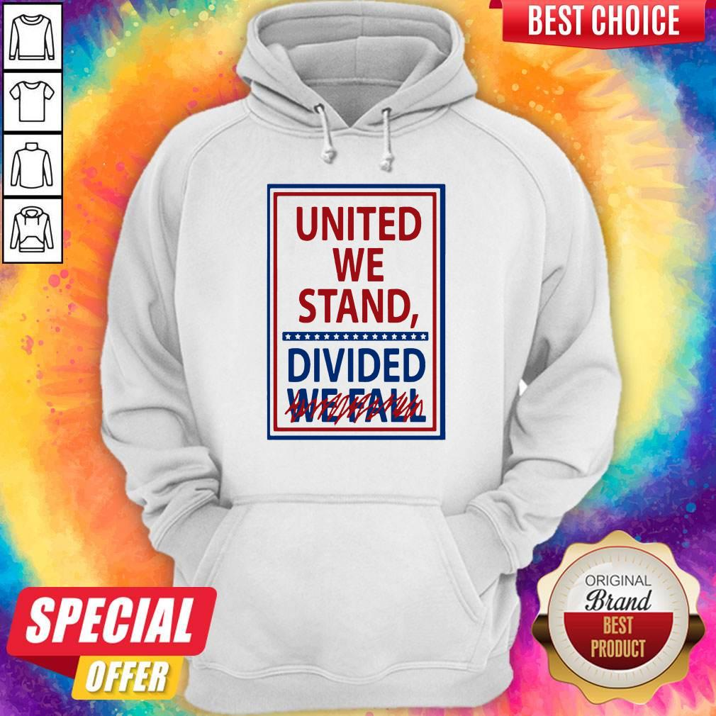 United We Stand Divided We Fall Not Hoodie
