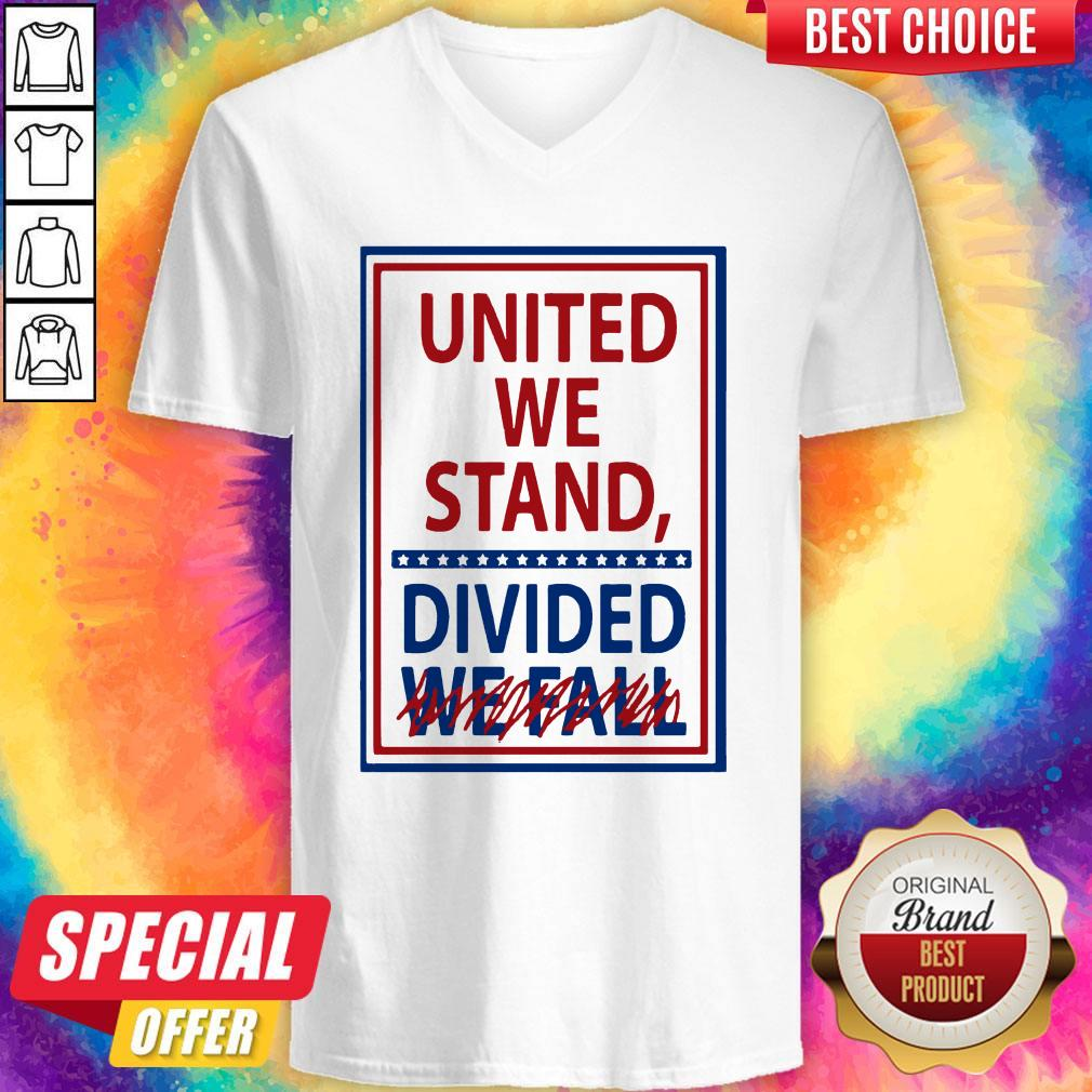 United We Stand Divided We Fall Not V-neck