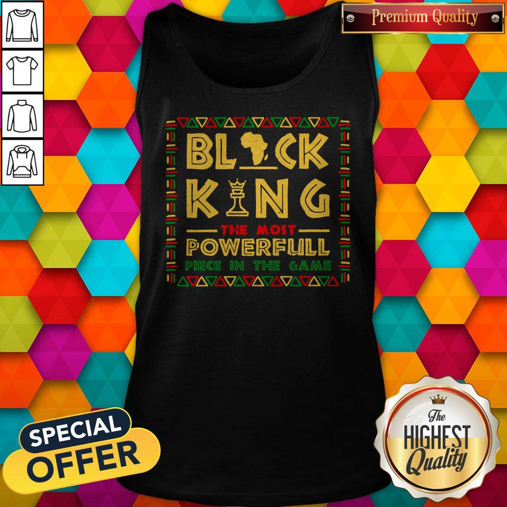 Black King The Most Powerful Piece In The Game Tank Top