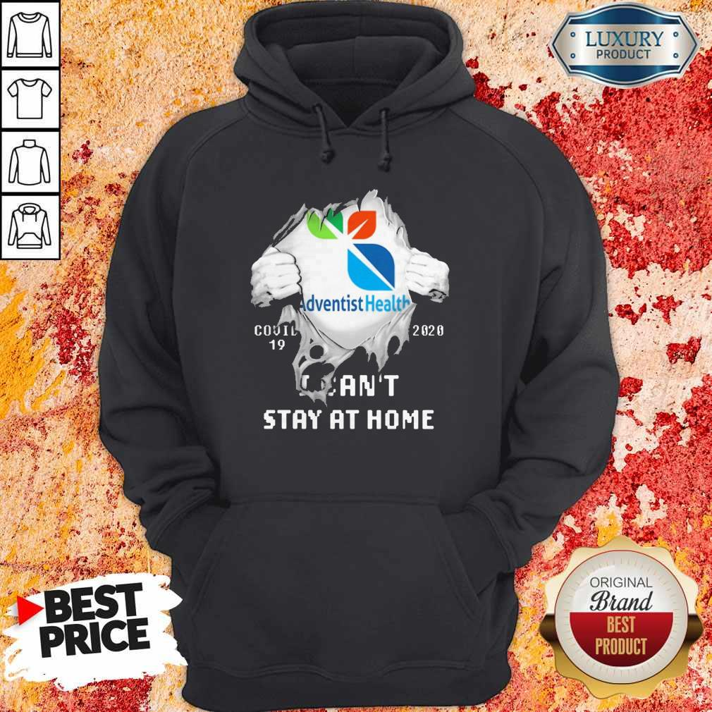 Blood Inside Me Adventist Health Covid 19 2020 I Can't Stay At Home Hoodie