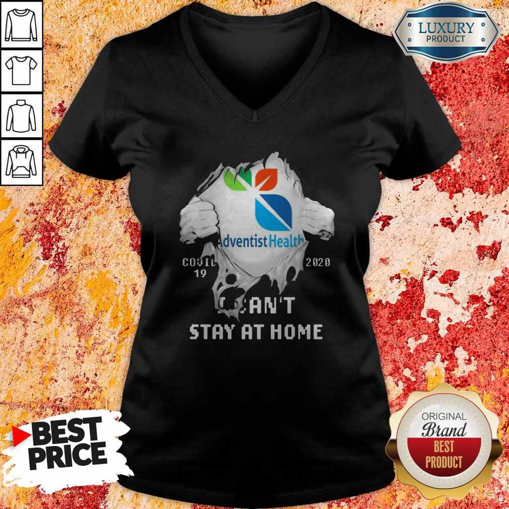 Blood Inside Me Adventist Health Covid 19 2020 I Can't Stay At Home V-neck