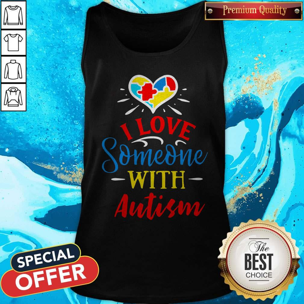 I Love Someone With Autism Tank Top
