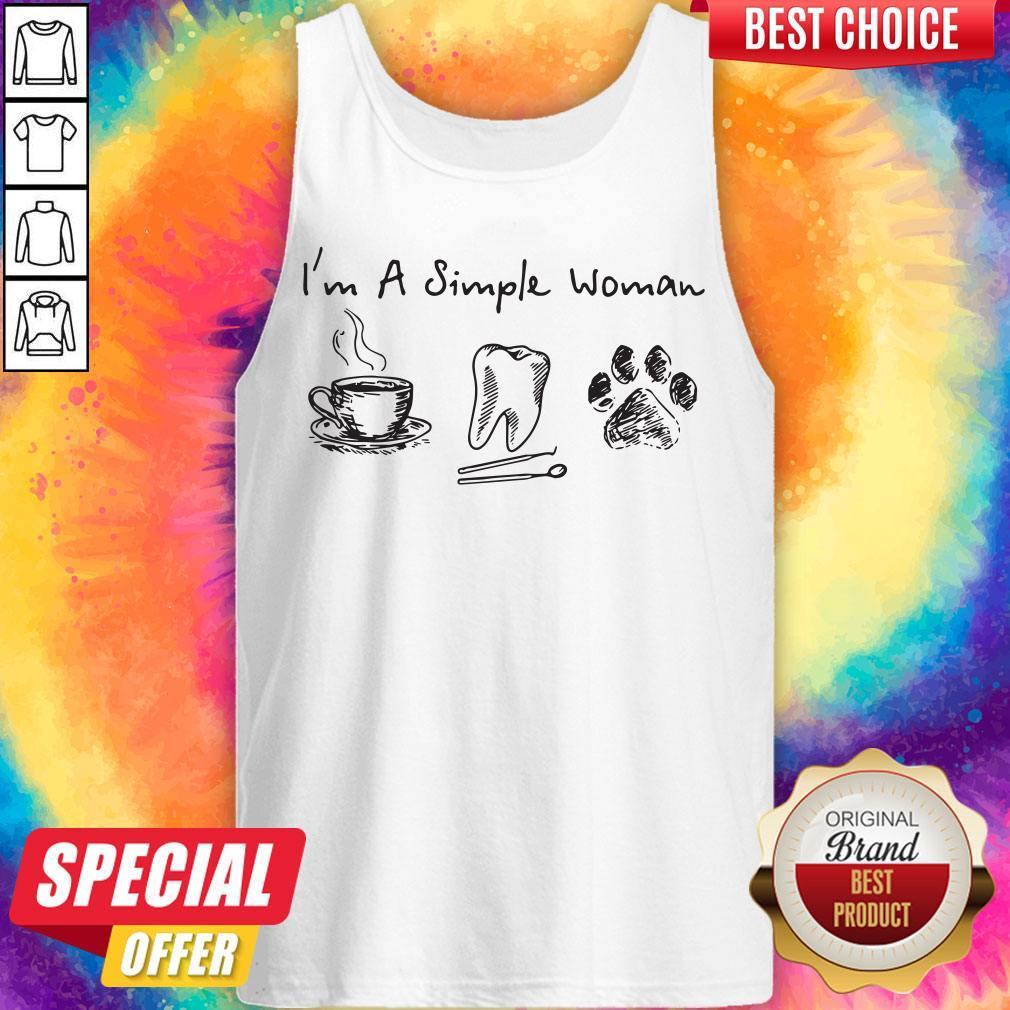 I'm A Simple Woman I Like Coffee Tooth Dog Paw Shirt Tank Top