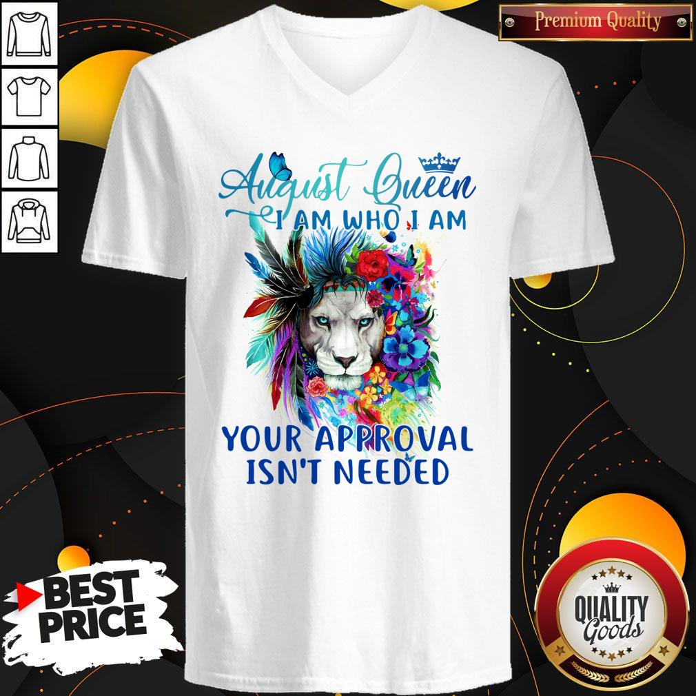 Lion August Queen I Am Who I Am Your Approval Isn't Needed V-neck