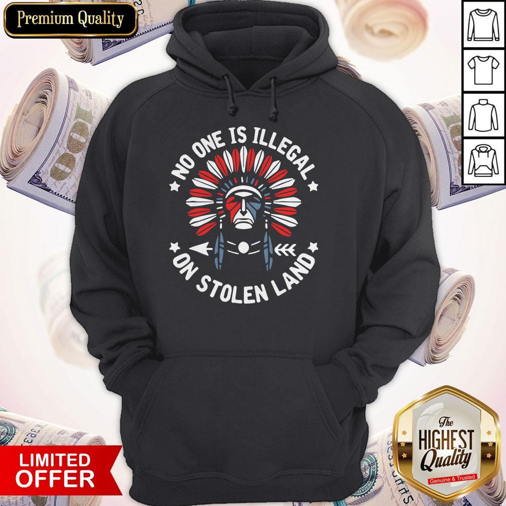 No One Is Illegal On Stolen Land Hoodie