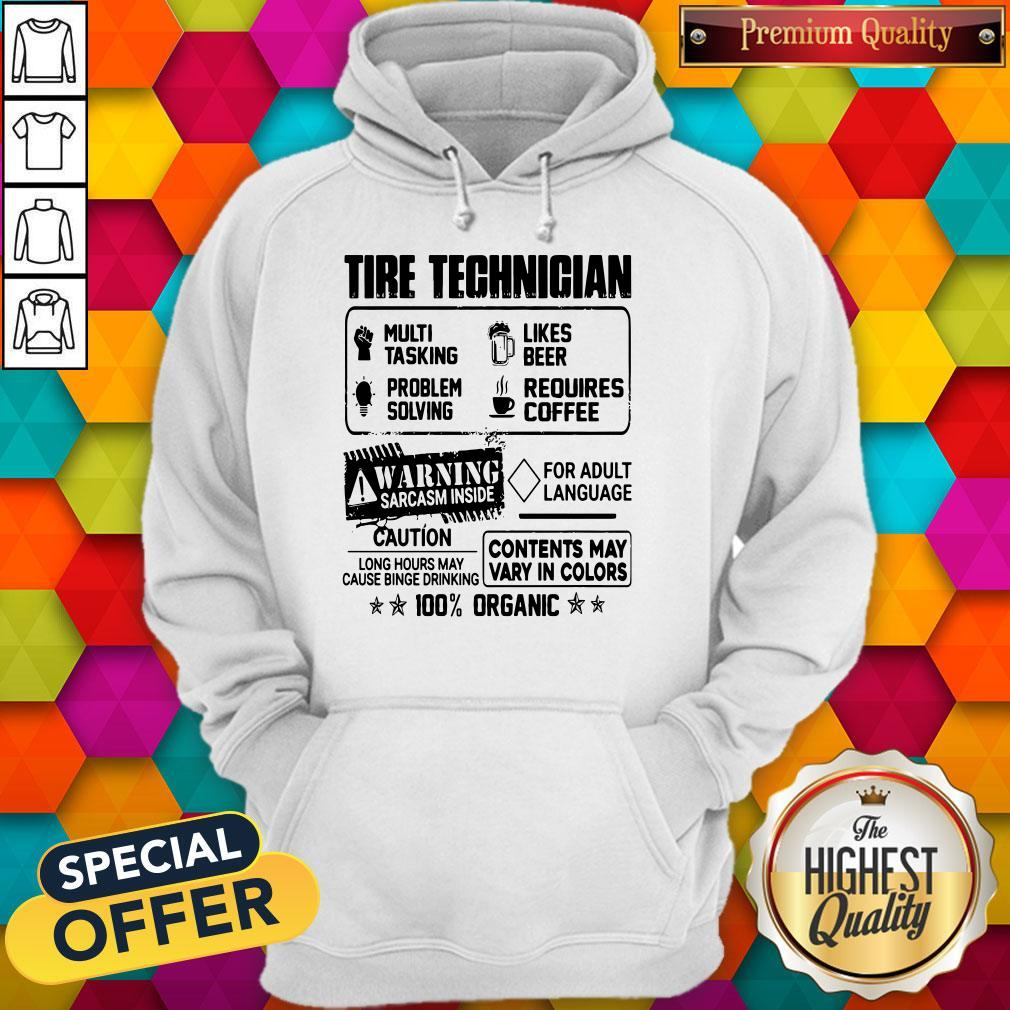 Tire Technigian Warning Sarcasm Inside Caution Contents May Vary In Color 100 Percent Organic Classic Hoodie