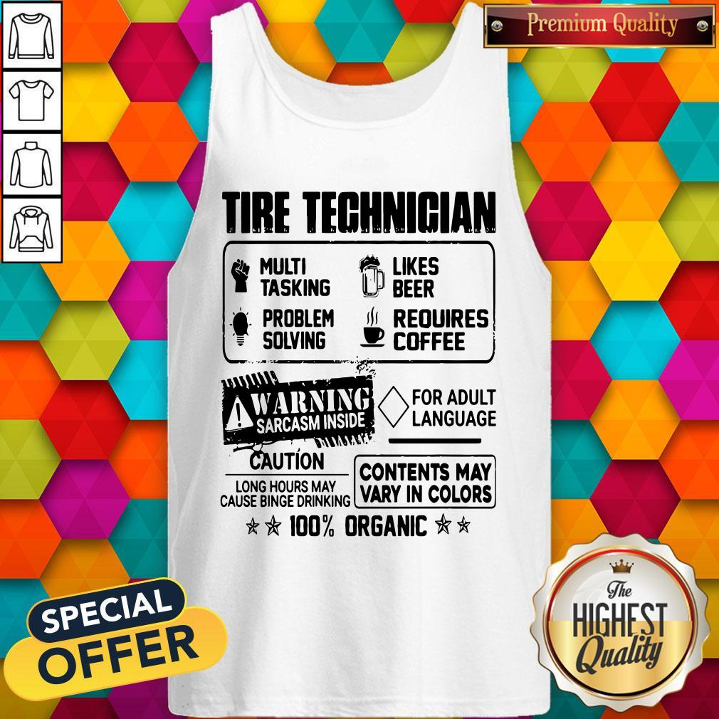 Tire Technigian Warning Sarcasm Inside Caution Contents May Vary In Color 100 Percent Organic Classic Tank Top