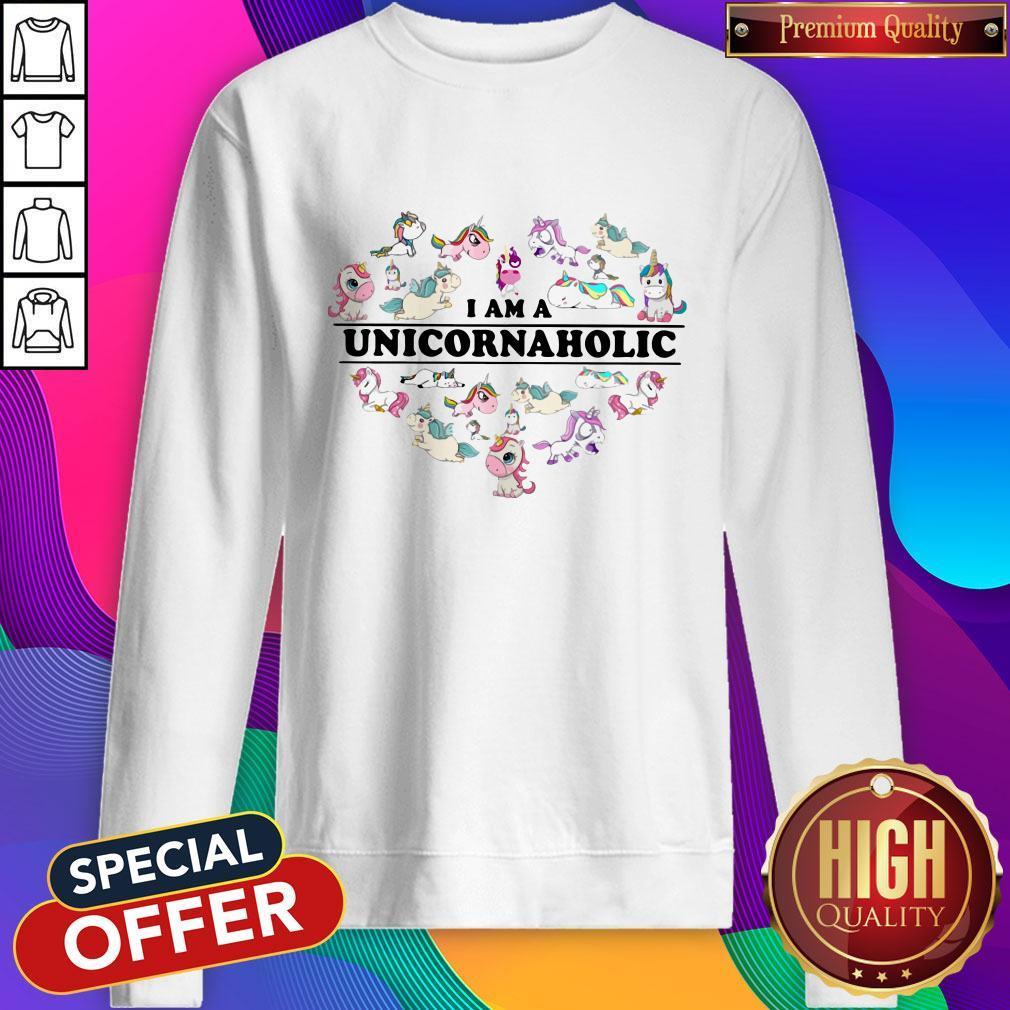 Unicorn Heart I Am Unicornaholic Sweatshirt