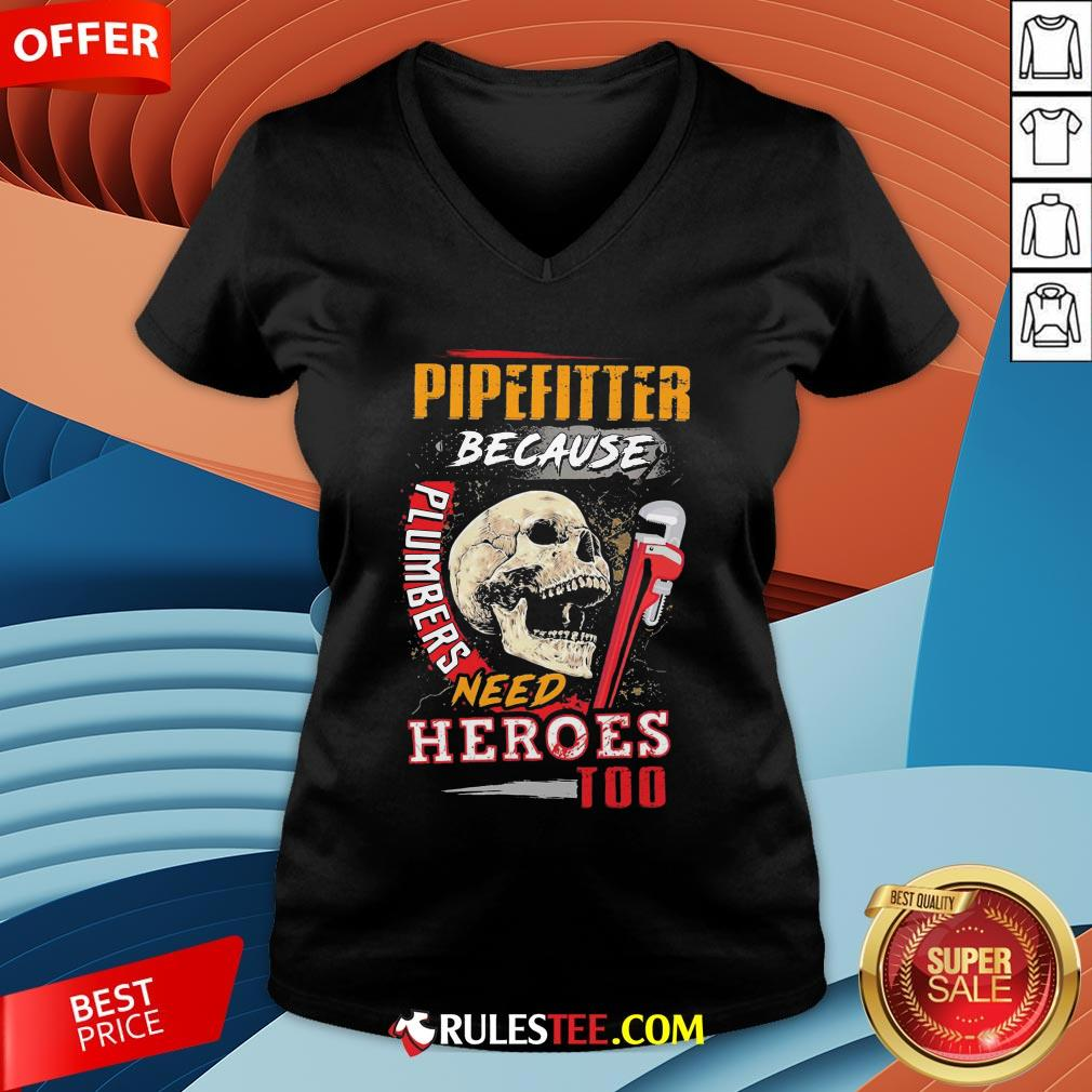 Hot Pipefitter Because Plumbers Need Heroes Too V-neck-Design By Rulestee.com