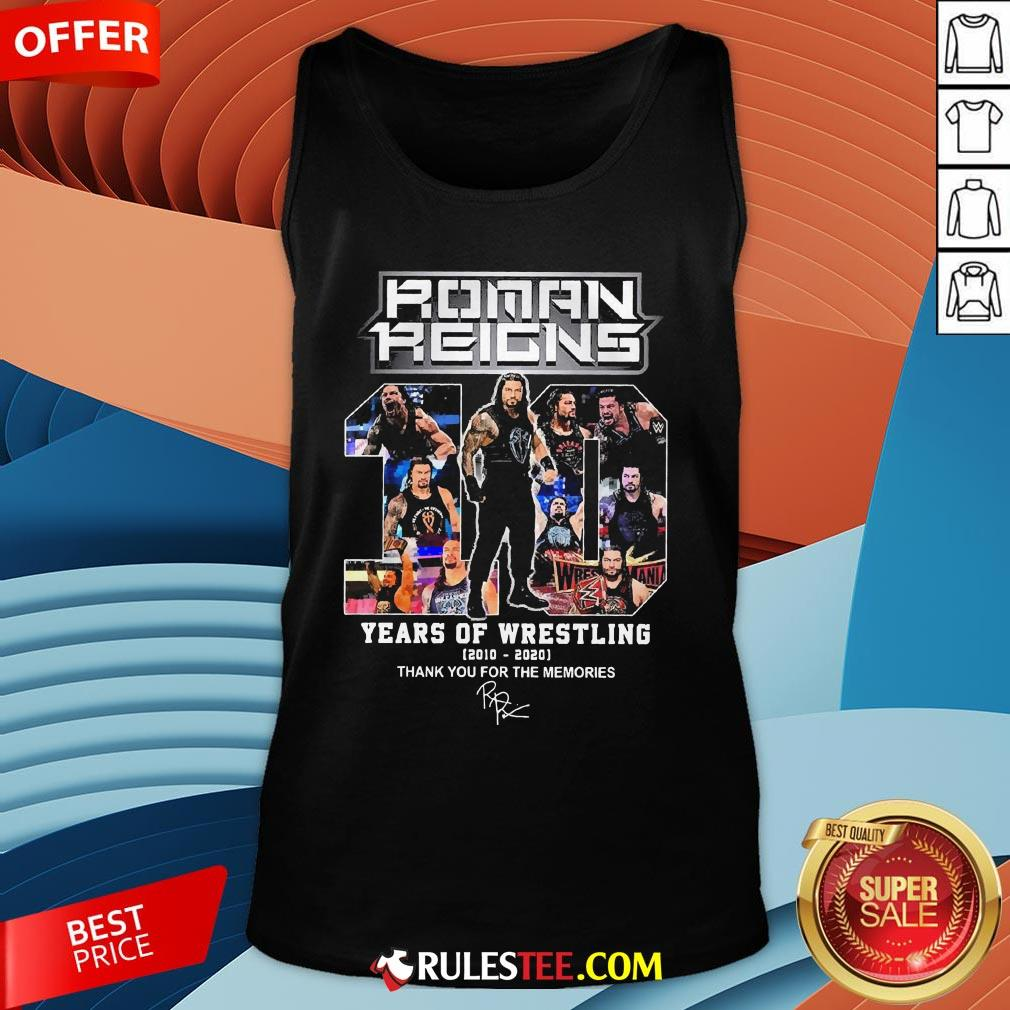 Hot Roman Reigns 10 Years Of Wrestling 2020 2020 Thank For The Memories Tank Top-Design By Rulestee.com