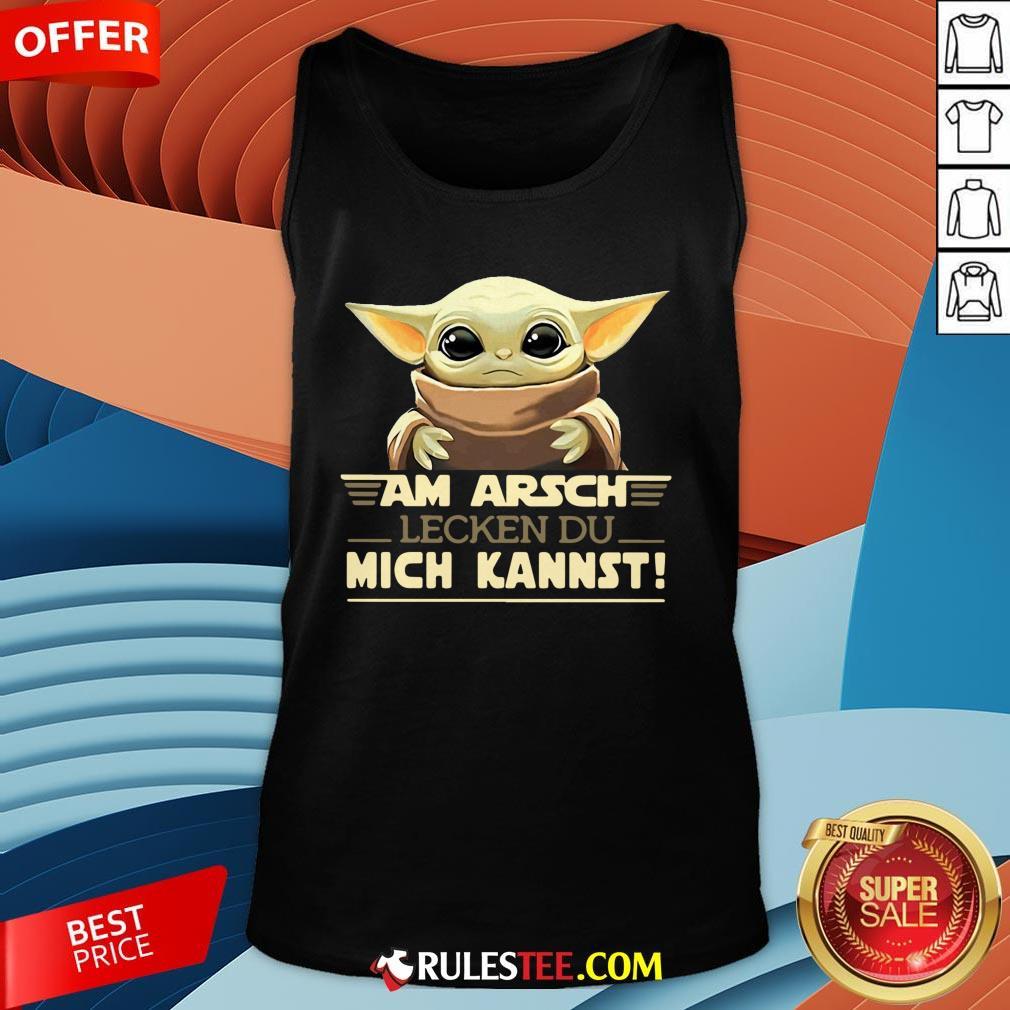 Nice Baby Yodda Am Arsch Lecken Du Mich Kannst Tank Top-Design By Rulestee.com
