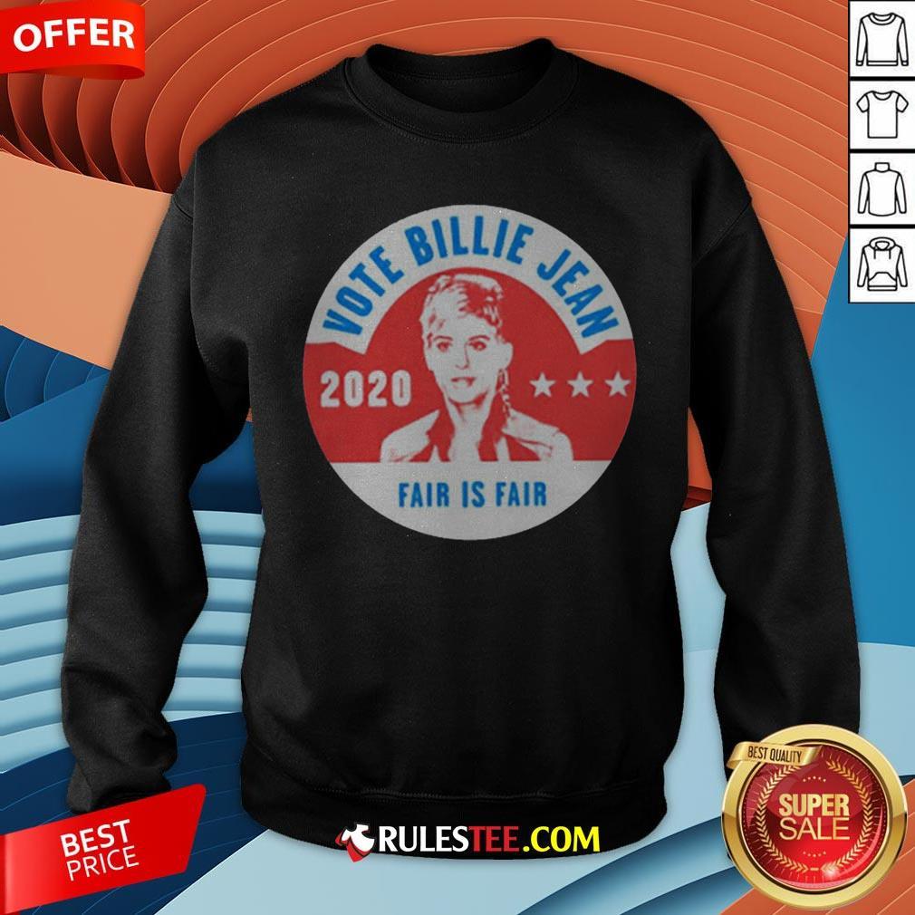 Awesome Vote Billie Jean 2020 Fair Is Fair Sweatshirt - Design By Rulestee.com