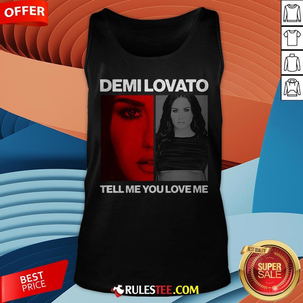 Pretty Demi Lovato Tell Me You Love Me Tank Top - Design By Rulestee.com