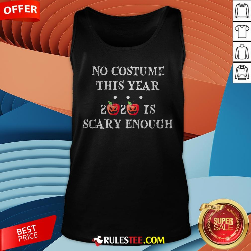No Costume This Year 2020 Is Scary Enough Apple Halloween Tank Top - Design By Rulestee.com