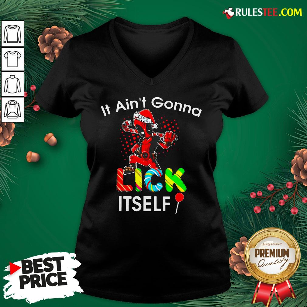 Funny Deadpool It Ain't Gonna Lick Itself Christmas V-neck- Design By Rulestee.com