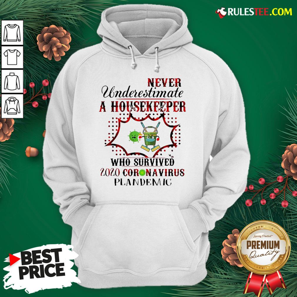 Funny Never Underestimate A Housekeeper Who Survived 2020 Coronavirus Pandemic Hoodie - Design By Rulestee.com