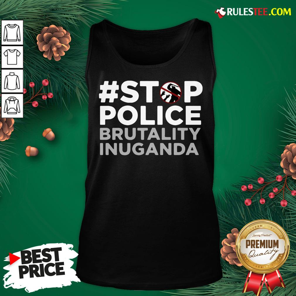 Perfect Stop Police Brutality Inuganda Tank Top - Design By Rulestee.com