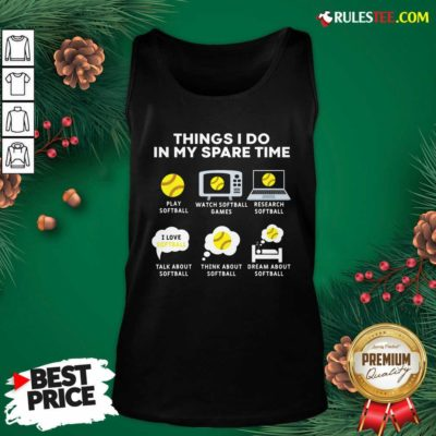 Six Things I Do In My Spare Time Softball Christmas Tank Top- Design By Rulestee.com