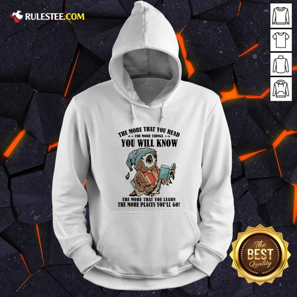 Owl The More That You Read The More Things You Will Know The More That You Lean Hoodie - Design By Rulestee.com