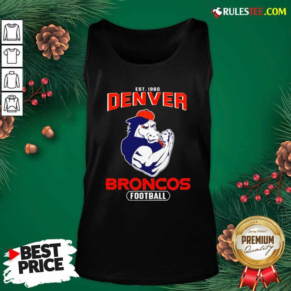 Est 1960 Denver Broncos Football Tank Top - Design By Rulestee.com
