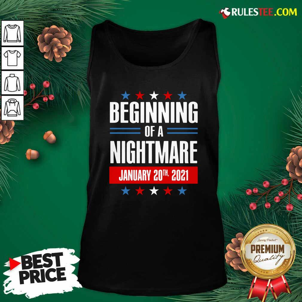 Beginning Of A Nightmare January 20 2021 Tank Top - Design By Rulestee.com
