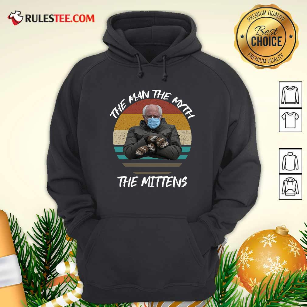 Vintage Bernie Sanders The Man The Myth The Mittens 2021 Inauguration Hoodie - Design By Rulestee.com