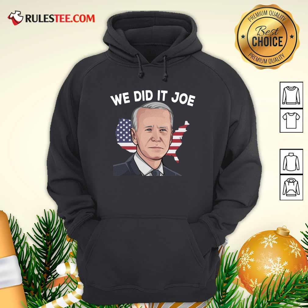 American Flag We Did It Joe Biden 2021 President Hoodie - Design By Rulestee.com