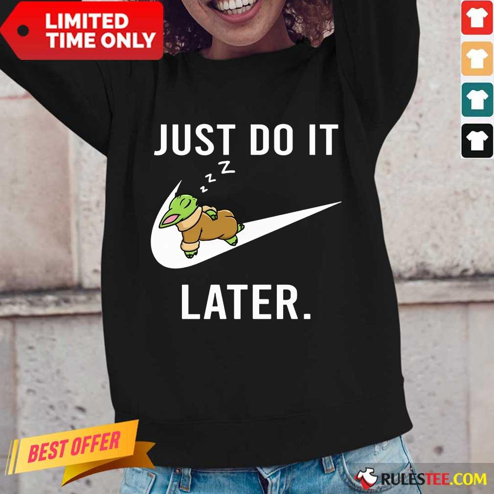 Perfect Baby Yoda Sleep Just Do It Later Long-Sleeved