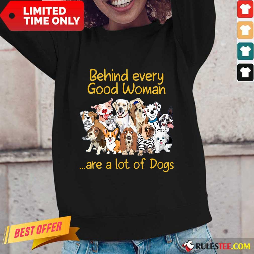 Dog Behind Every Good Woman Long-Sleeved