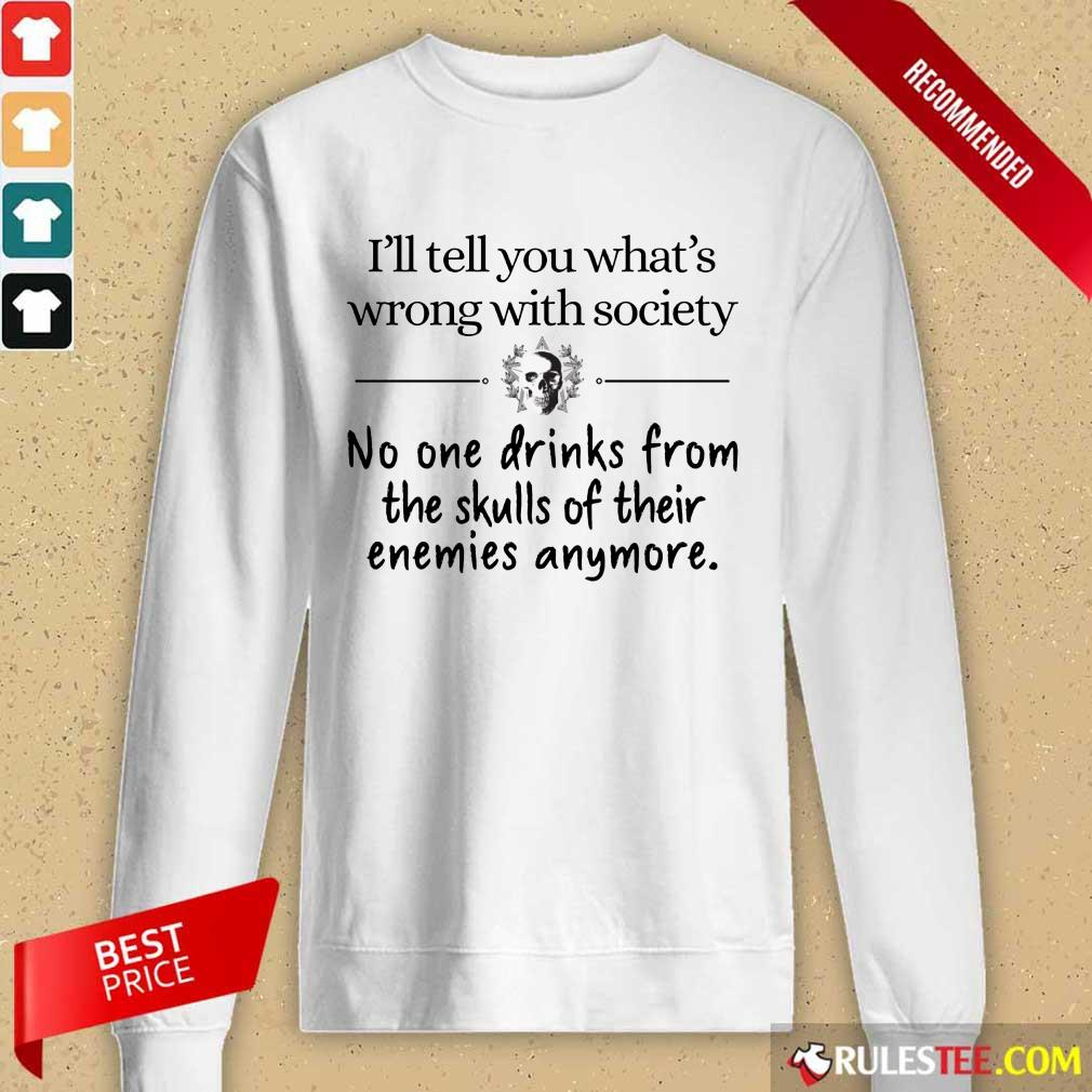 I'll Tell You What's Wrong With Society Long-Sleeved