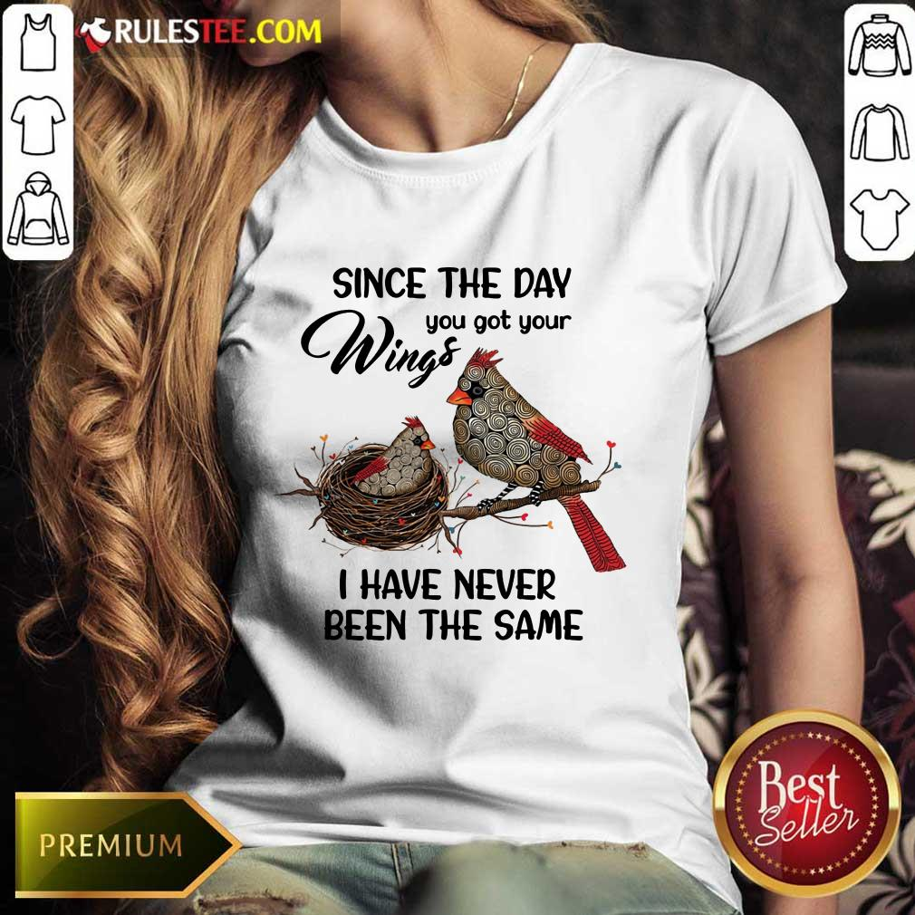 Bird Since The Day You Got Wings Ladies Tee