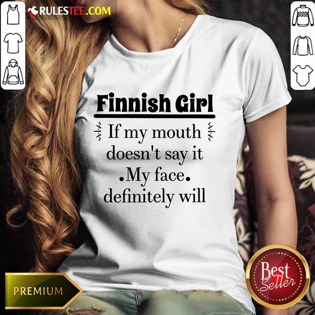 Finnish Girl If My Mouth Ladies Tee