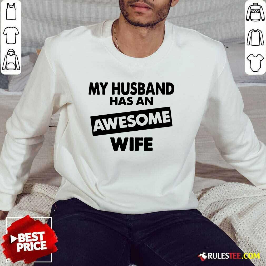 My Husband Has An Awesome Wife Sweater