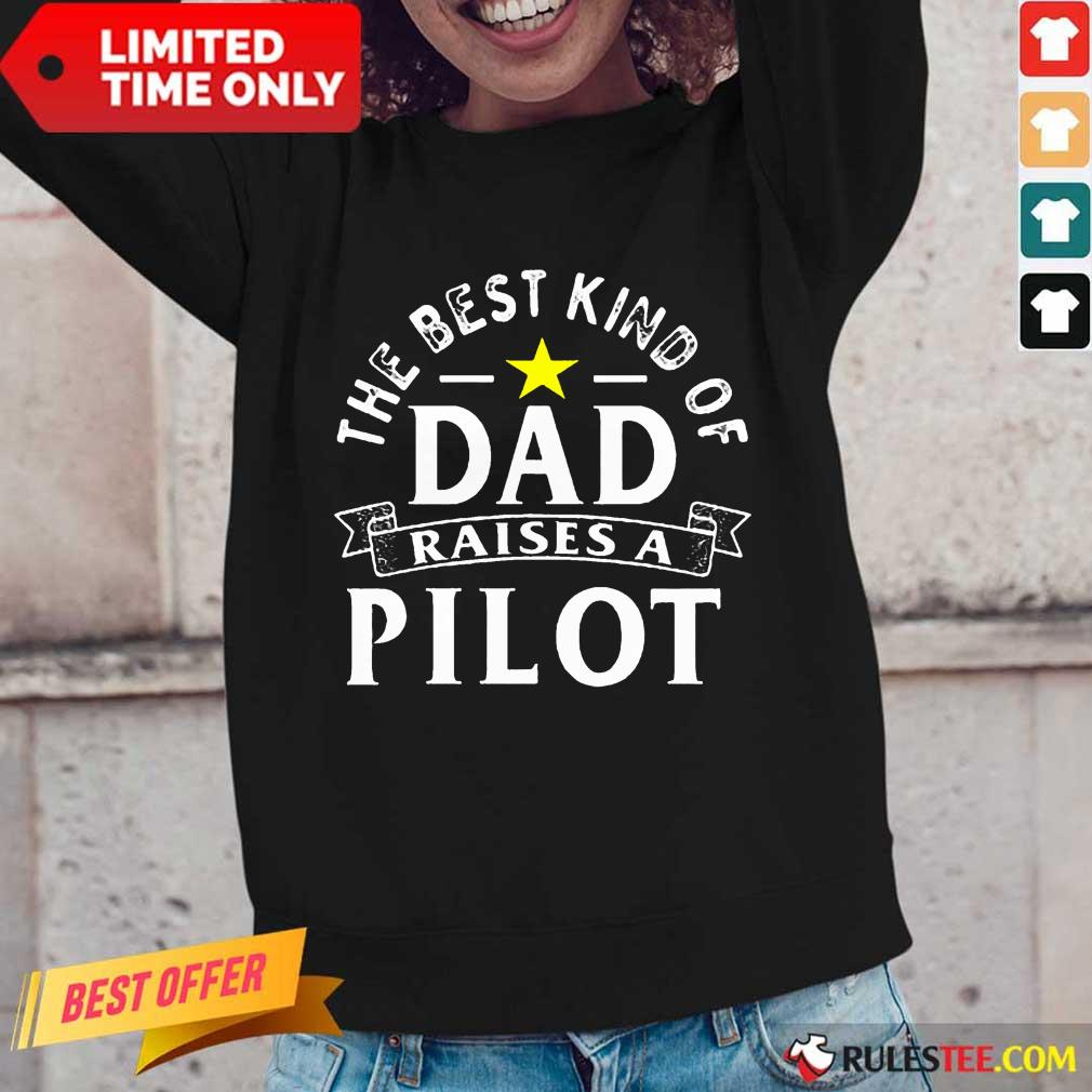 The Best Kind Of Dad Raises A Pilot Long-Sleeved