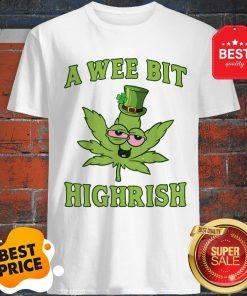 A Wee Bit Highrish St Patricks Day Weed Marijuana Shirt Gift Shirt