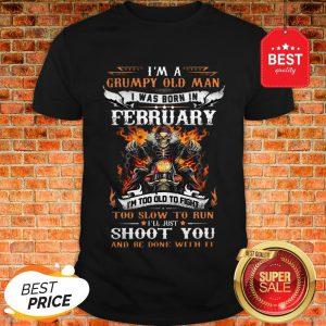 Biker Skull Im A Grumpy Old Man I Was Born In February Shoot You Shirt