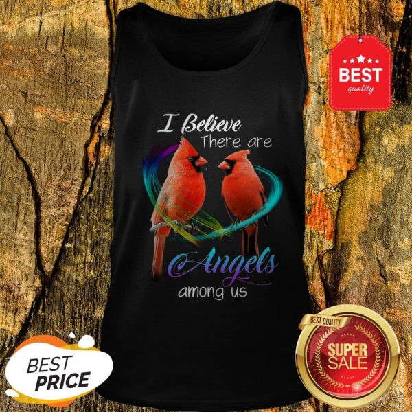 Cardinal Bird I Believe There Are Angels Among Us Tank Top